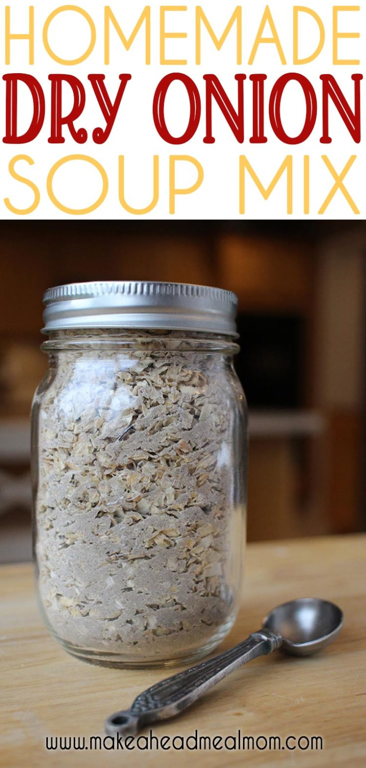 Make your own Dry Onion Soup Mix at home, without the fillers and additives, and for pennies compared to the store-bought brands! Use it for dips or flavoring, or in any recipe calling for a packet of dry onion soup mix! The taste is out of this world good!!! #frugal #makeyourown #onionsoup #onionsoupmix #seasonings #makeahead