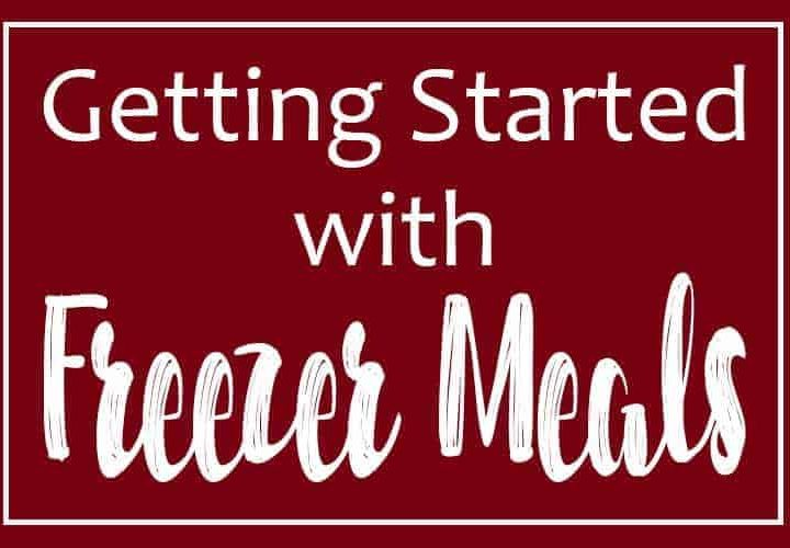 Getting Started With Freezer Meals