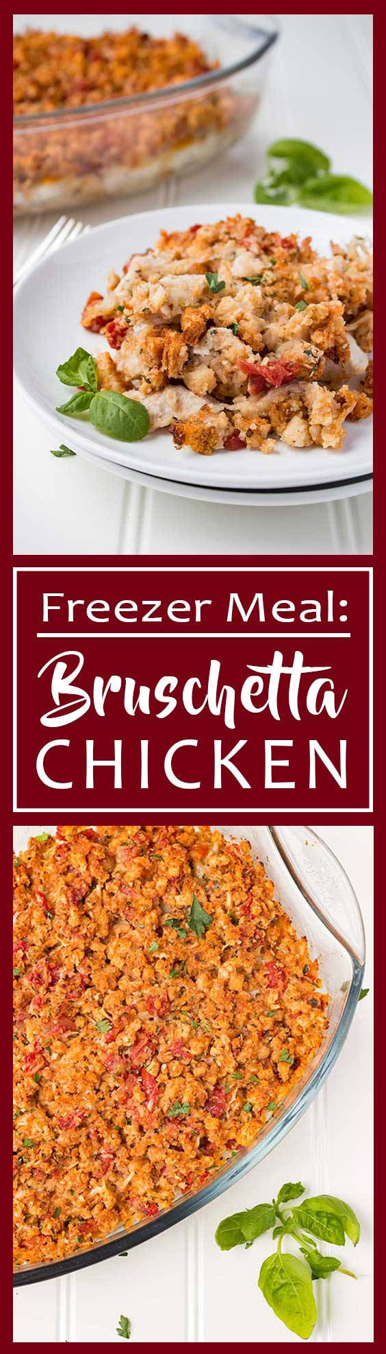 Freezer Meal: Bruschetta Chicken | An homage to the classic Bruschetta Chicken, but in an easy-to-make and easy-to-freeze casserole!