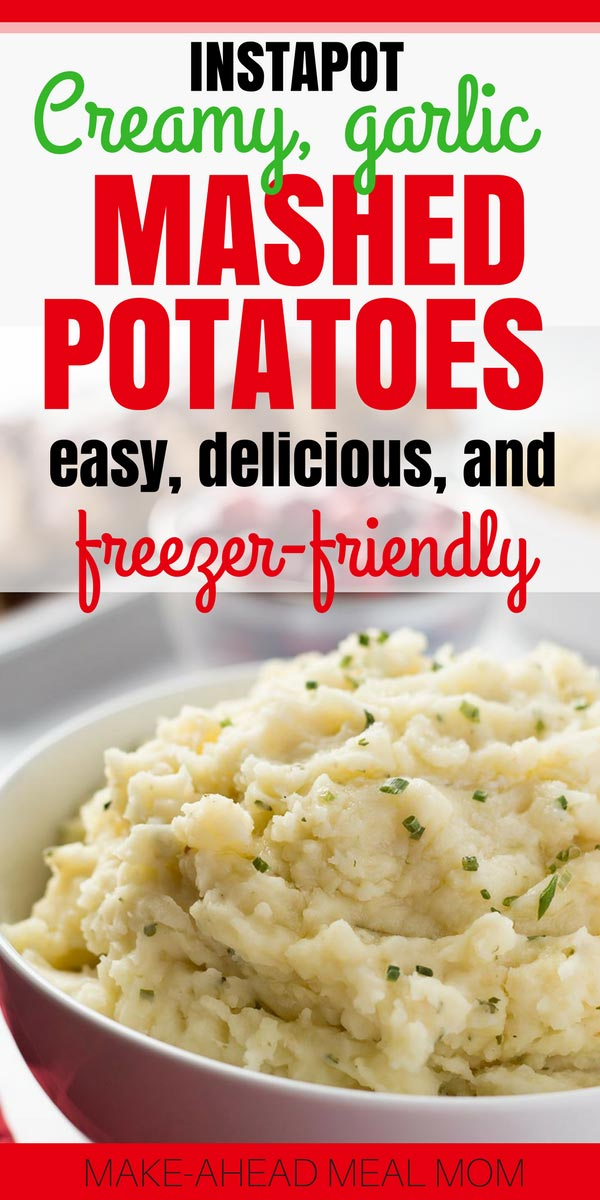 Freezer-Friendly Instant Pot Garlic Herb Mashed Potatoes