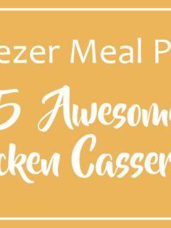 Chicken Casserole Freezer Meals header graphic on yellow background