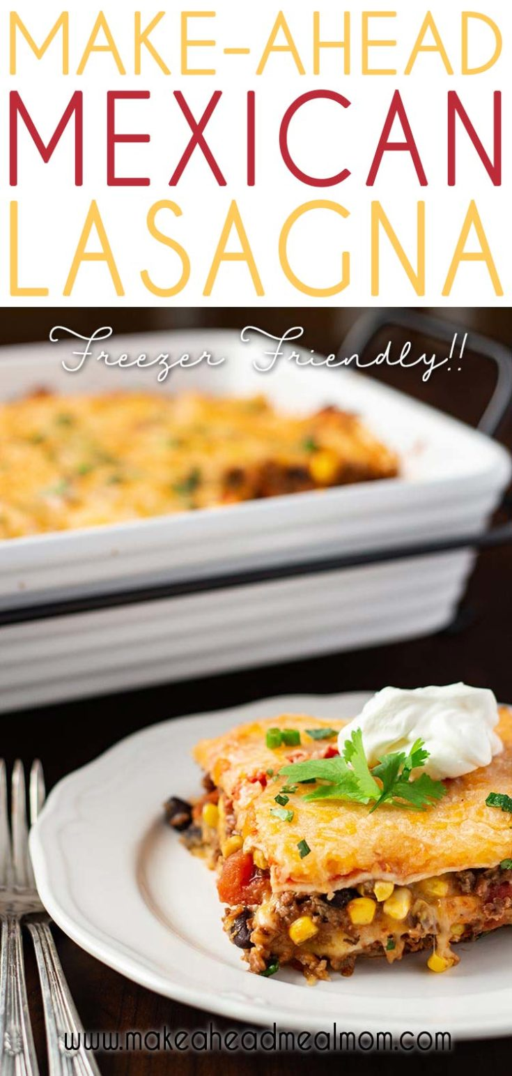 All of your favorite south-of-the-border flavors in one easy layered lasagna that you can make ahead and freeze!  #freezerfriendly #freezermeals #mexican #lasagna #easydinner #makeahead